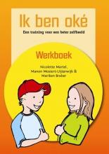 Nicolette  Martel, Manon  Mostert-Uijterwijk, Mariken  Braber Ik ben ok - Werkboek    Een training voor een beter zelfbeeld
