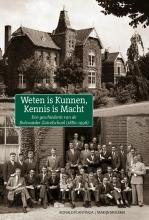 Ronald  Plantinga, Marijn  Molema Weten is kunnen, kennis is macht
