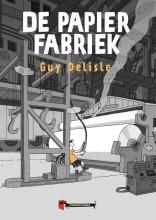 Guy Delisle , De Papierfabriek