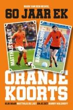 Mark van den Heuvel , Oranjekoorts - 60 jaar EK voetbal