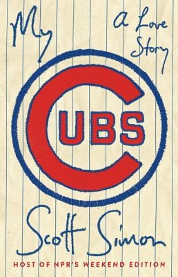 Scott Simon,My Cubs