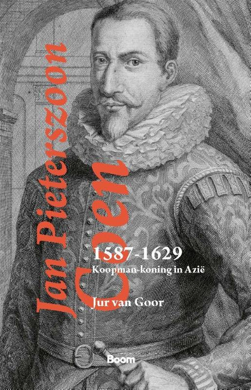 Jur van Goor,Jan Pieterszoon Coen 1587-1629