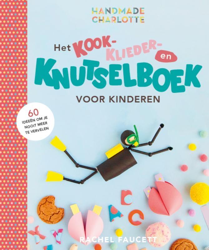 Rachel Faucett,Het kook- klieder- en knutselboek voor kinderen