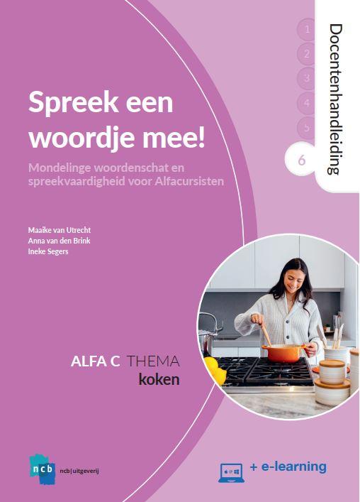 Maaike van Utrecht, Anna van den Brink, Ineke Segers,Spreek een woordje mee! Alfa C 6 Koken Docentenhandleiding