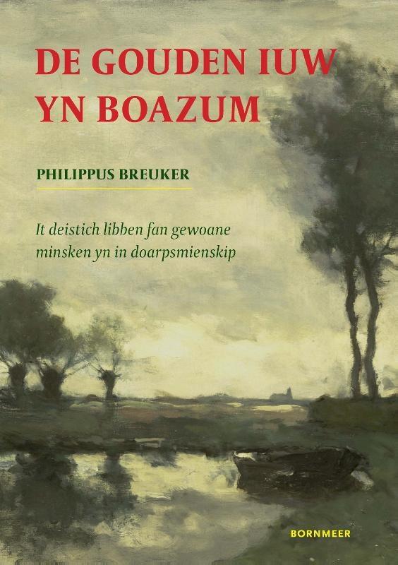 Philippus Breuker,De Gouden iuw yn Boazum
