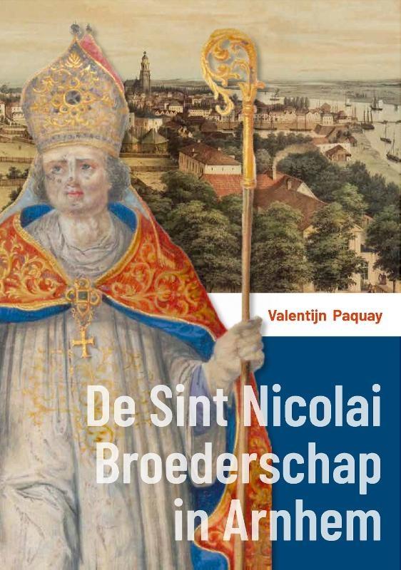 Valentijn Paquay,De Sint Nicolai Broederschap in Arnhem