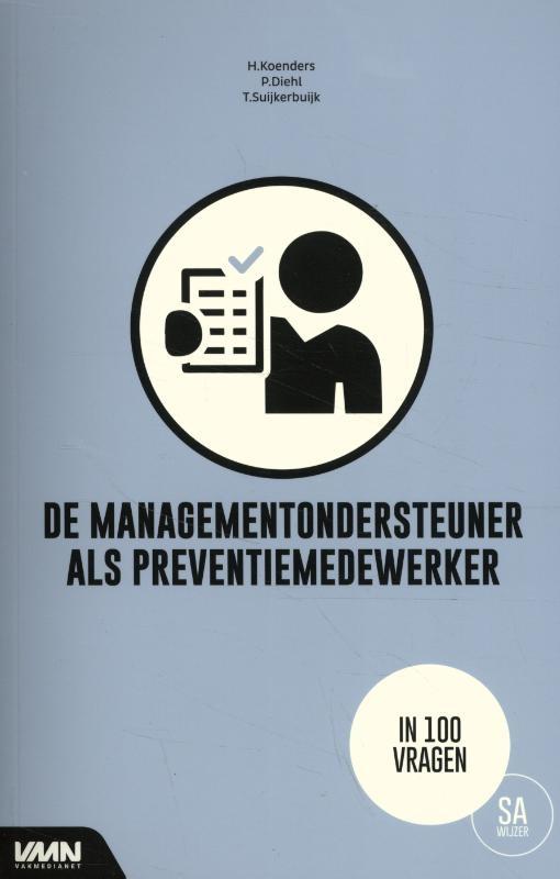 P.J. Diehl, H. Koenders, A.C.M. Suijkerbuijk,De managementondersteuner als preventiemedewerker