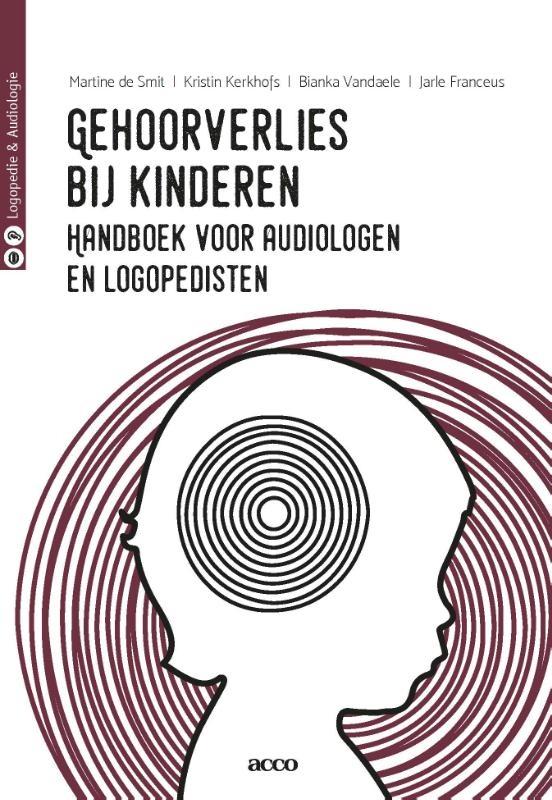 Martine De Smit, Jarle Franceus, Kristin Kerkhofs, Bianka Vandaele,Gehoorverlies bij kinderen