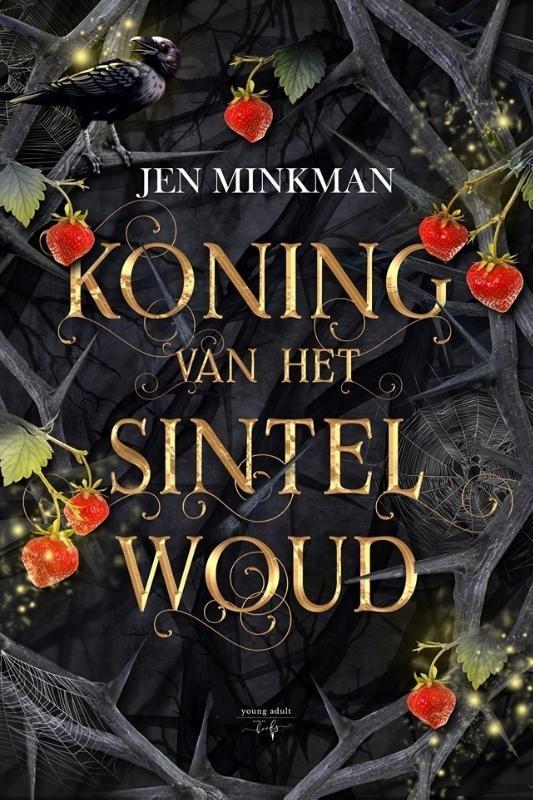 Jen Minkman,Koning van het Sintelwoud