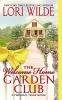 Wilde, Lori,The Welcome Home Garden Club