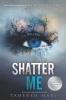 <b>Mafi, Tahereh</b>,Shatter Me