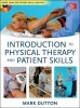 Dutton, Mark,Dutton`s Introduction to Physical Therapy and Patient Skills