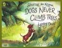 Dodd, Lynley,Schnitzel Von Krumm, Dogs Never Climb Trees