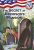 Roy, Ron,The Secret at Jefferson`s Mansion