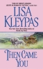 Kleypas, Lisa,Then Came You