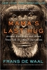 Frans De Waal,Mama`s Last Hug - Animal Emotions and What They Tell Us about Ourselves