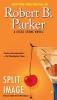Parker, Robert B.,Split Image