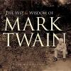 Twain, Mark,The Wit and Wisdom of Mark Twain