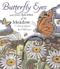 Sidman, Joyce,Butterfly Eyes and other Secrets of the Meadow