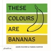 Shopsin and Fulford,These Colours Are Bananas