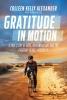 Colleen Kelly Alexander,   Jenna Glatzer,Gratitude in Motion