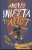 <b>Iniesta, Andrés</b>,Artist: Being Iniesta