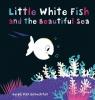 Guido Genechten,Little White Fish and the Beautiful Sea