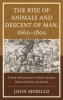 John Morillo,The Rise of Animals and Descent of Man, 1660-1800