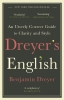 Benjamin Dreyer,Dreyer`s English: An Utterly Correct Guide to Clarity and Style
