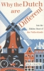 <b>B. Coates</b>,Why the Dutch Are Different