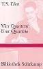 Eliot, Thomas Stearns,Vier Quartette