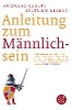 Lebert, Andreas,Anleitung zum Männlichsein