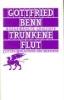 Benn, Gottfried,Trunkene Flut