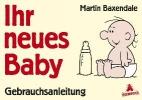 Baxendale, Martin,Ihr neues Baby
