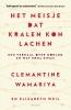 <b>Clemantine  Wamariya, Elizabeth  Weil</b>,Het meisje dat kralen kon lachen