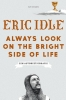 <b>Eric  Idle</b>,Always Look on the Bright Side of Life