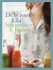 <b>Ella  Mills</b>,Deliciously Ella: Smoothies & Juices