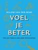 <b>Willem van der Bend</b>,Voel je beter