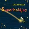 <b>Loes  Riphagen</b>,Superheldjes (Gouden Klassieker)