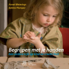 Annet  Weterings, Sabine  Plamper,Begrijpen met je handen