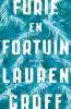 Lauren  Groff,Furie en fortuin