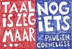 Paulien Cornelisse,Taal is zeg maar echt mijn ding