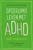 Judith  Kolberg, Kathleen  Nadeau,Opgeruimd leven met ADHD