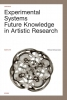 Experimental systems,future knowledge in artistic research