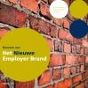 <b>Geert-Jan  Waasdorp, Martijn  Hemminga, Sarah  Roest</b>,Bouwen aan het nieuwe employer brand