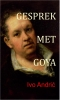 Ivo Andric,Gesprek met Goya