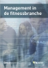 Jan  Middelkamp, Peter  Wolfhagen, Ronald  Wouters,Management in de fitnessbranche