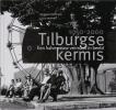 J. van Eijndhoven, L.Wijffels,Tilburgse kermis 1950-2000