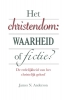 James N.  Anderson,Het christendom: waarheid of fictie