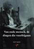 <b>Louis  Couperus</b>,Van oude mensen, de dingen die voorbijgaan